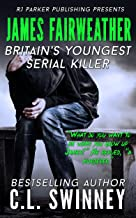 James Fairweather: The True Story of Great Britains Youngest Serial Killer (Detectives True Crime Cases Book 5)