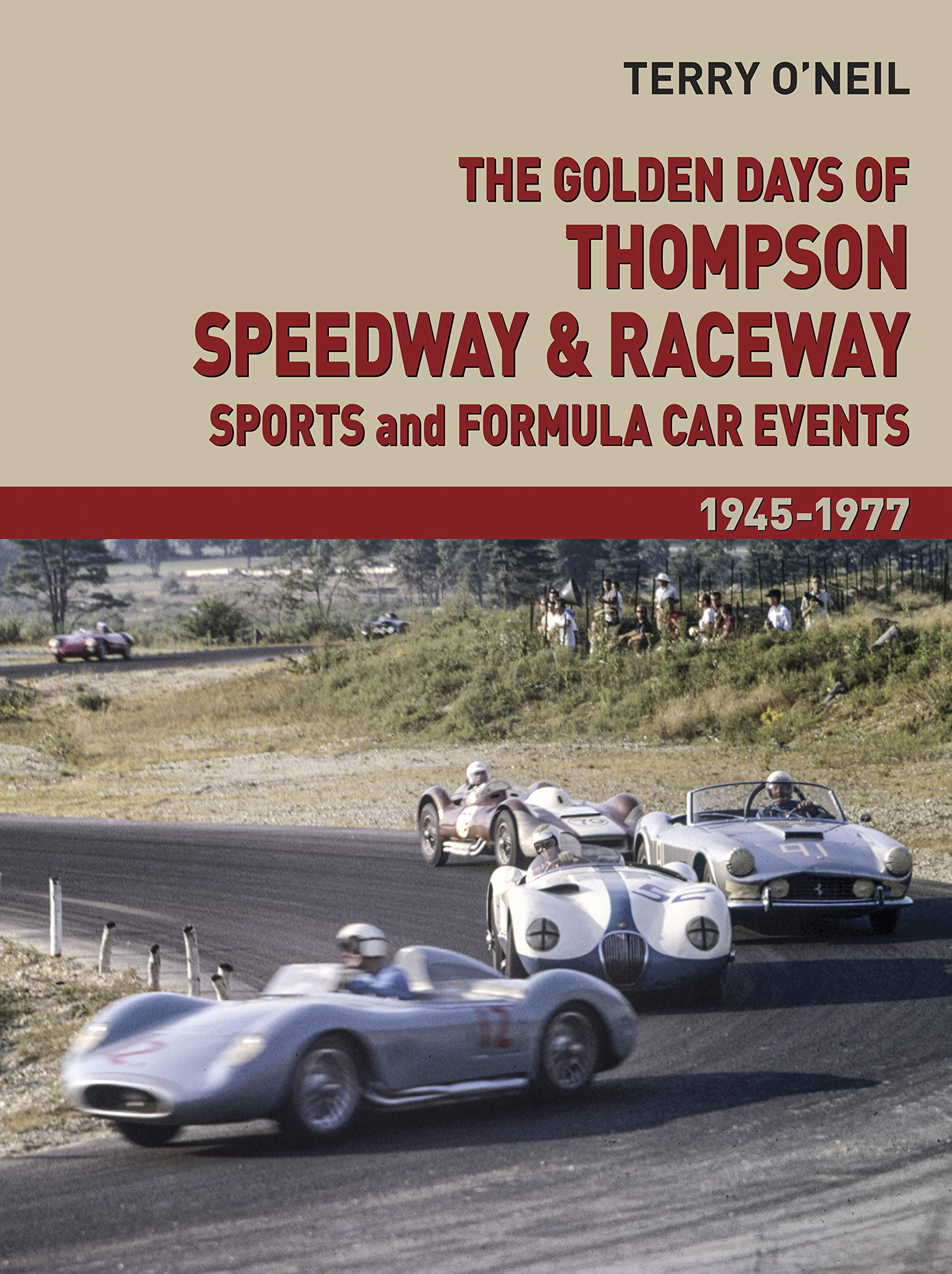 Image OfThe Golden Days Of Thompson Speedway & Raceway: Sports And Formula Car Events 1945-1977