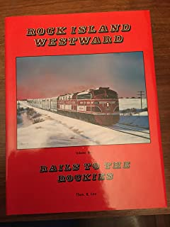 Rock Island Westward, Vol. 2: Rails to the Rockies- A History of the Western Division