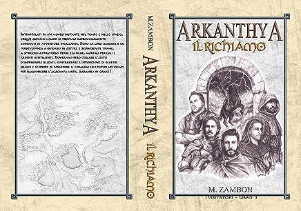 Arkanthya Il richiamo (I Visitatori Vol. 1)