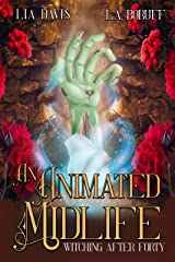 An Animated Midlife: A Paranormal Women's Fiction Novel (Witching After Forty Book 7) Kindle Edition