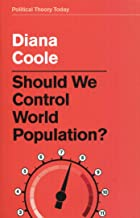 Should We Control World Population? (Political Theory Today)