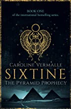 Sixtine - The Pyramid Prophecy: Book #1 of the SIXTINE series