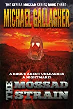 The Mossad Strain:  Viral Vengeance: Pandemic Bioterror & Cyber Warfare Thriller (A Stand-Alone Novel in The Kefira Mossad Series:  The Future of Warfare Book 3)