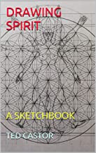 DRAWING SPIRIT: A SKETCHBOOK (WHAT IF 1) (English Edition)
