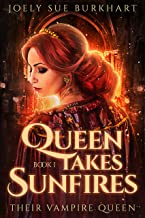 Queen Takes Sunfires Book 1: Karmen (Their Vampire Queen 11)