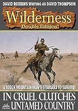 Wilderness: In Cruel Clutches/Untamed Country (A Wilderness Western Book 23)