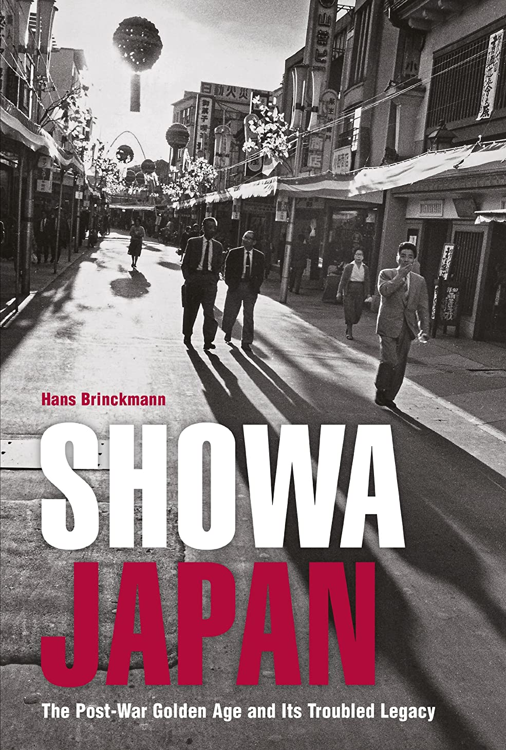 大量うめき本質的ではないShowa Japan: The Post-War Golden Age and Its Troubled Legacy (English Edition)