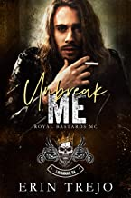 Unbreak Me: Royal Bastards Savannah, Ga Chapter (Royal Bastards MC Savannah, Ga Chapter Book 2)