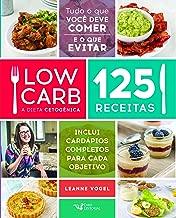 Low Carb - A Dieta Cetogenica - 125 receitas (Em Portugues do Brasil)