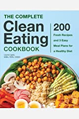 The Complete Clean Eating Cookbook: 200 Fresh Recipes and 3 Easy Meal Plans for a Healthy Diet Kindle Edition