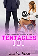 Tentacles 101 (A Schoolgirl vs Tentacle Monster Fantasy) (The Wolsney College Series Book 1)