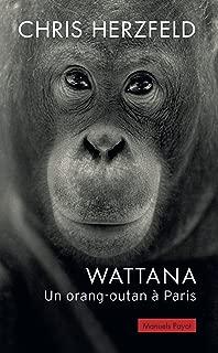 Wattana : Un orang-outan à Paris