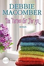 Die Farben der Herzen: Ein gefühlvoller Roman über Freundschaft (Blossom-Street-Serie 4) (German Edition)