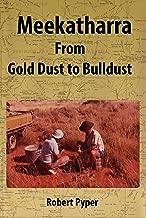 Meekatharra. From Gold Dust to Bulldust