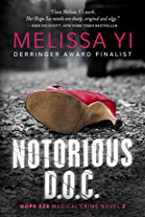 Notorious D.O.C.: The Cold Case That Kills: A Gripping Psychological Thriller on the Psychiatry Ward (Hope Sze medical mystery Book 2) Kindle Edition