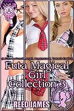 Futa Magical Girl Collection 3: (A Futa-on-Female, Angel, Supernatural, Tentacle Erotica)