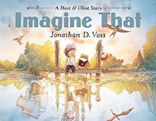 Imagine That: A Hoot & Olive Story