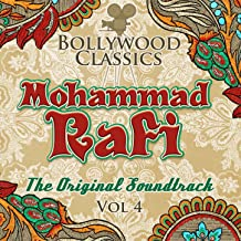 Bollywood Classics - Mohammad Rafi, Vol. 4 (The Original Soundtrack)