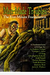 Man Made Troubles: The Five-Minute Frankenstein Kindle Edition