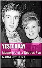 YESTERDAY: Memories of a Beatles Fan