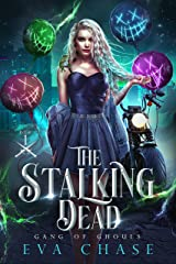 The Stalking Dead (Gang of Ghouls Book 1) Kindle Edition