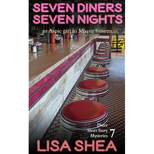 Seven Diners, Seven Nights - an Aspie Girl in Massachusetts (Diner Short Story Mysteries Book 7)