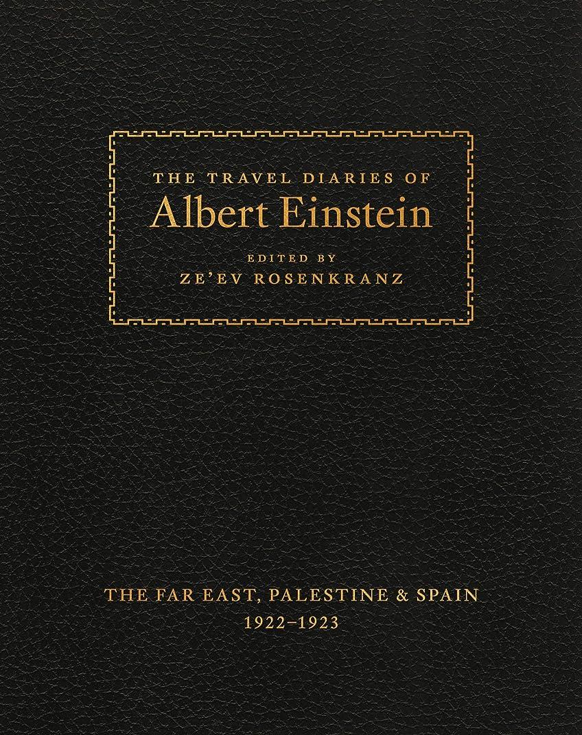 和解する確立します一族The Travel Diaries of Albert Einstein: The Far East, Palestine, and Spain, 1922 - 1923 (English Edition)