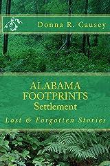 ALABAMA FOOTPRINTS - Settlement:: Lost & Forgotten Stories (Volume 2) Kindle Edition
