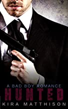 Hunted: A Bad Boy Romance: The Entire Series