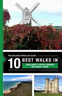 The 10 best hikes in the South Downs National Park (The Greatest Hikes on Earth Book 29) (English Edition)