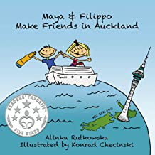 Maya & Filippo Make Friends in Auckland: Friendship Books for Kids (Maya & Filippo Adventure and Education for Kids Book 7)