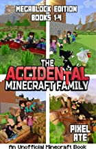 The Accidental Minecraft Family: MegaBlock Edition (Books 1-4)