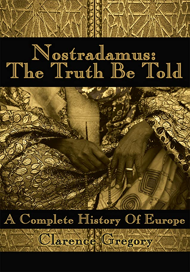 憂鬱モバイルサポートNostradamus: the Truth Be Told: A Complete History of Europe (English Edition)