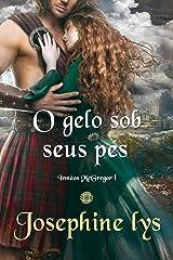 O gelo sob seus pés (Irmãos McGregor Livro 1) (Portuguese Edition) Format Kindle