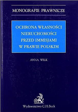 Ochrona wĹ asnoĹ ci nieruchomoĹ ci - dr Anna Wilk [KSIÄ ĹťKA]