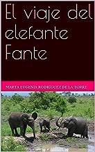 El viaje del elefante Fante (Spanish Edition)