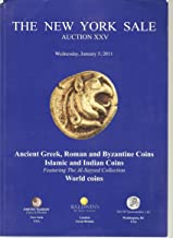The New York Sale, Auction XXV, Wednesday, January 5, 2011, ANCIENT GREEK, ROMAN AND BYZANTINE COINS, ISLAMIC AND INDIAN COINS, featuring the Al-Sayyed Collection, WORLD COINS