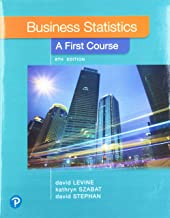 Business Statistics: A First Course Plus MyLab Statistics with Pearson eText -- Access Card Package (8th Edition)
