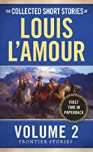 The Collected Short Stories of Louis L'Amour, Volume 2: Frontier Stories