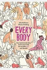 EVERY BODY: Eine faszinierende Reise durch unsere Welt der sexuellen Lust und Identität (German Edition) Kindle Edition