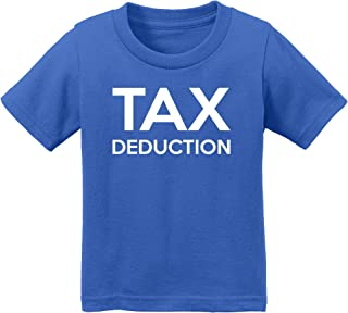 Tax Deduction T-Shirt - Funny Infant & Toddler Tee