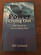 The Power of Crying Out: The Secret to Overcoming Fear (Signed By Author)
