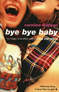 Bye Bye Baby: My Tragic Love Affair with the