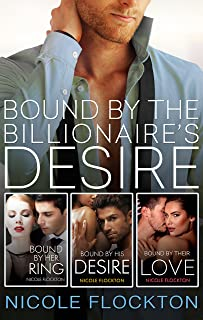 Bound By The Billionaire's Desire: The Complete Bound Series/Bound By Her Desire/Bound By His Desire/Bound By Their Love