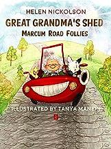 Great Grandma's Shed: Marcum Road Follies