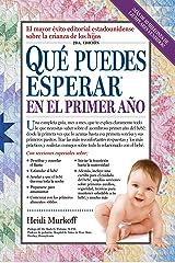 Que puedes esperar en el primer ano (What to Expect) (Spanish Edition) Kindle Edition