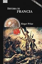 HISTORIA DE FRANCIA: 3.ª Edición (Historias nº 38) (Spanish Edition)