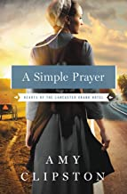 A Simple Prayer (Hearts of the Lancaster Grand Hotel Book 4)