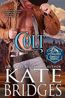 Colt (Alaska Cowboys and Mounties Book 1) (Western Historical Romance)